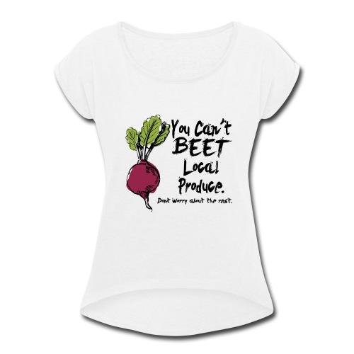 You can't beet copy - Women's Roll Cuff T-Shirt