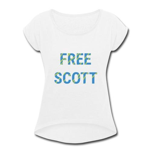 Free Scott - Women's Roll Cuff T-Shirt