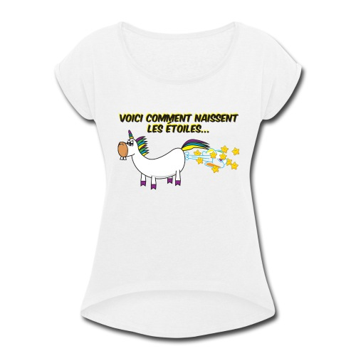 Unicorn - This is how stars are born - Women's Roll Cuff T-Shirt