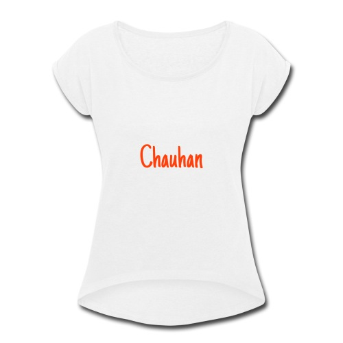 Chauhan - Women's Roll Cuff T-Shirt