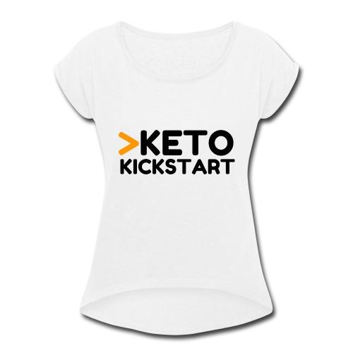 Keto Kickstart kaksi rivinen logo - Women's Roll Cuff T-Shirt