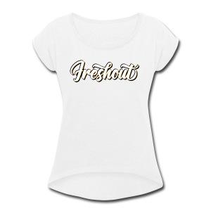 FRESHout Bubble Logo - Women's Roll Cuff T-Shirt
