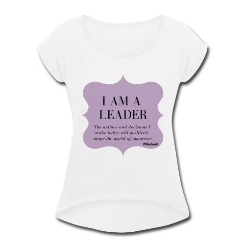 I AM A LEADER - Women's Roll Cuff T-Shirt