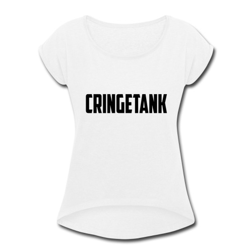 CringeTank's Masterpiece - Women's Roll Cuff T-Shirt