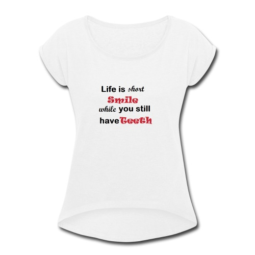 Funny shirts - Women's Roll Cuff T-Shirt