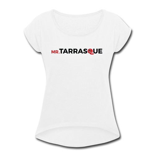 Mr.Tarrasque - Women's Roll Cuff T-Shirt