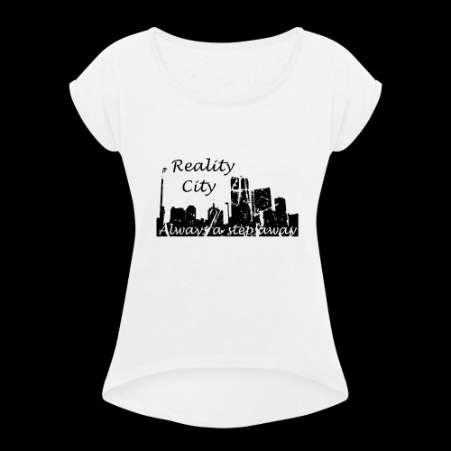 Reality City - light - Women's Roll Cuff T-Shirt