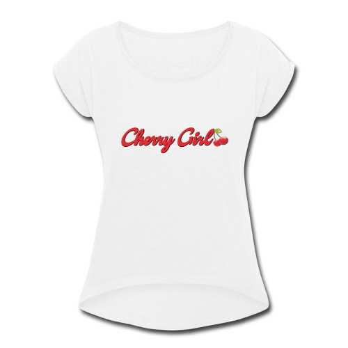 Cherry Girl - Women's Roll Cuff T-Shirt