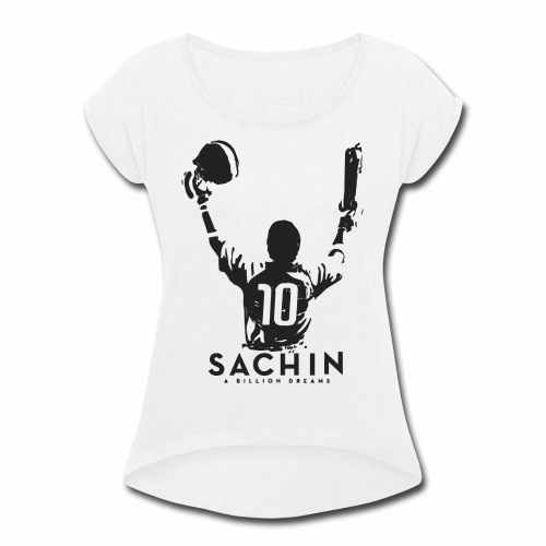 SACHIN- A billion dreams - Women's Roll Cuff T-Shirt