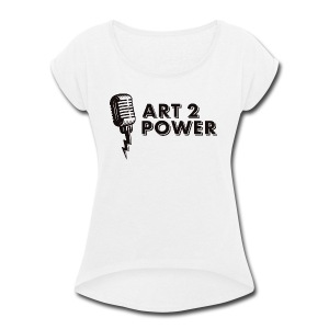 ART 2 POWER - black logo - Women's Roll Cuff T-Shirt