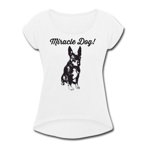 miracle dog - Women's Roll Cuff T-Shirt
