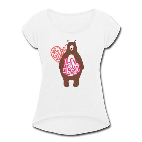 teddy bear - Women's Roll Cuff T-Shirt