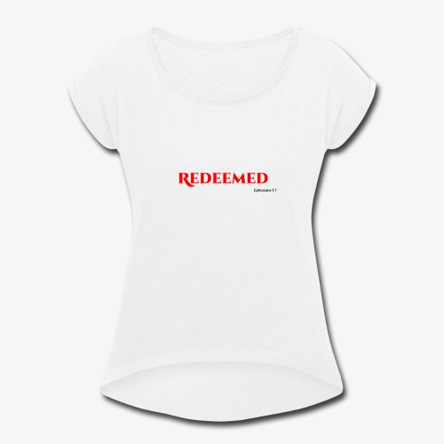 Redeemed - Women's Roll Cuff T-Shirt