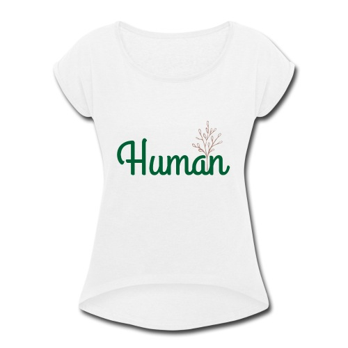 Human - Women's Roll Cuff T-Shirt