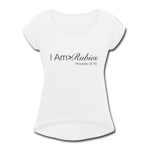 Greater Than Rubies - Women's Roll Cuff T-Shirt