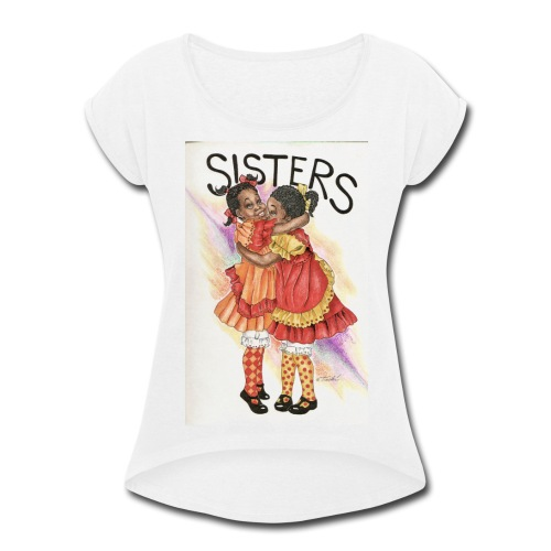 Sisters - Women's Roll Cuff T-Shirt