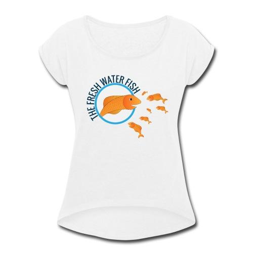 FISH 'n' SHIRT - Women's Roll Cuff T-Shirt