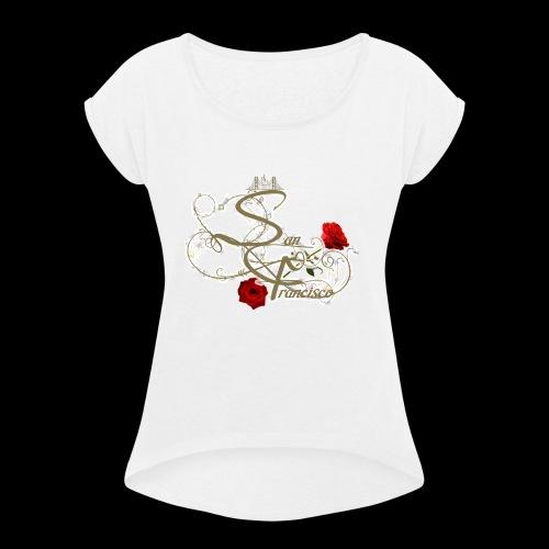 SanFrancisco Love - Women's Roll Cuff T-Shirt