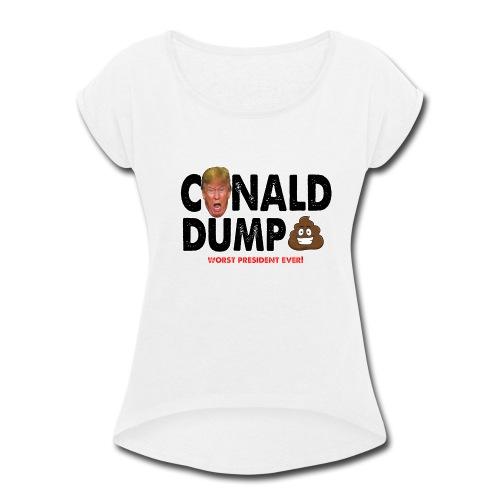 Conald Dump Worst President Ever - Women's Roll Cuff T-Shirt