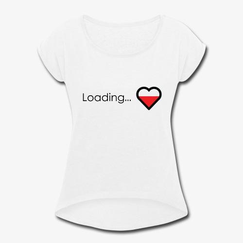 Loading heart - Women's Roll Cuff T-Shirt