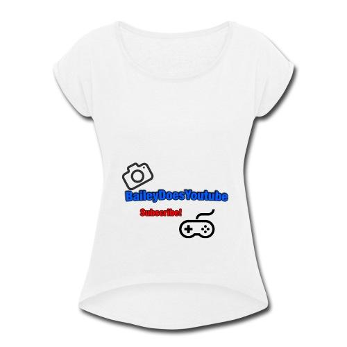 BaileyDoesYoutube - Women's Roll Cuff T-Shirt