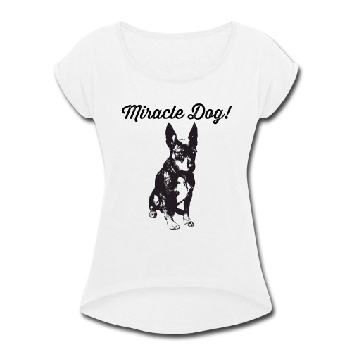 miracle dog - Women's Roll Cuff T-Shirt
