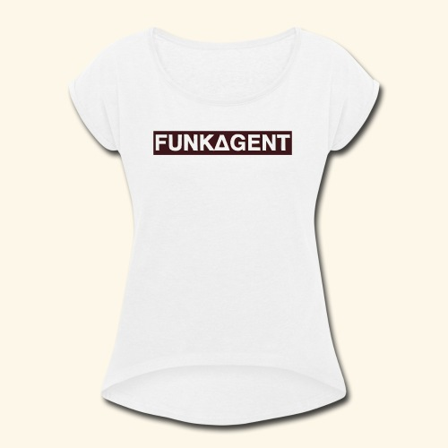 FunkAgent - Women's Roll Cuff T-Shirt