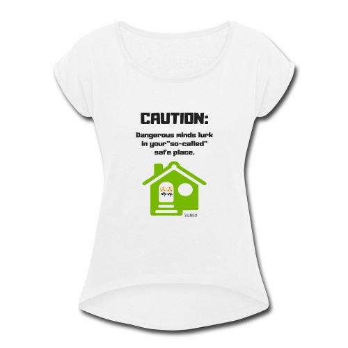 Dangerous minds - Women's Roll Cuff T-Shirt