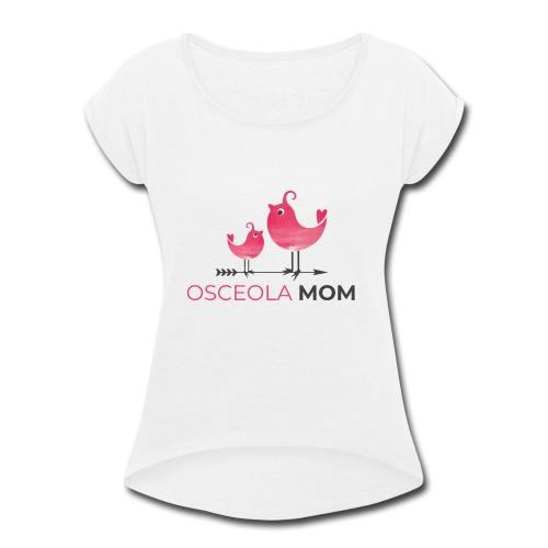 Osceola Mom Logo - Women's Roll Cuff T-Shirt