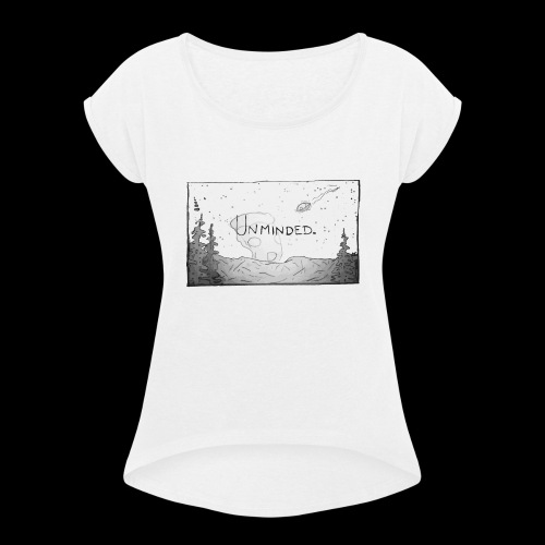 Unminded - Women's Roll Cuff T-Shirt