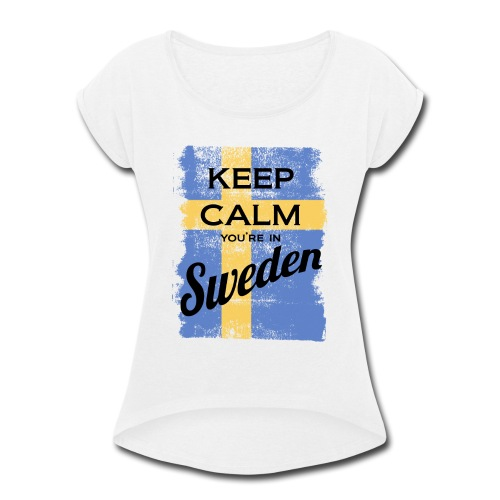 Keep Calm In Sweden - Women's Roll Cuff T-Shirt