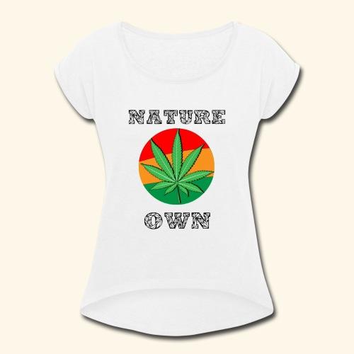 Nature Own - Women's Roll Cuff T-Shirt