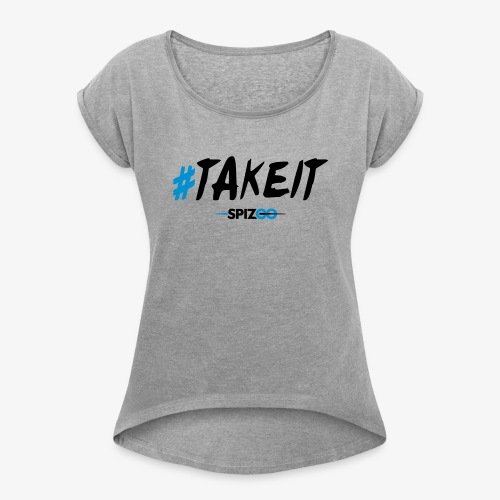 #takeit white - Spizoo Hashtags - Women's Roll Cuff T-Shirt