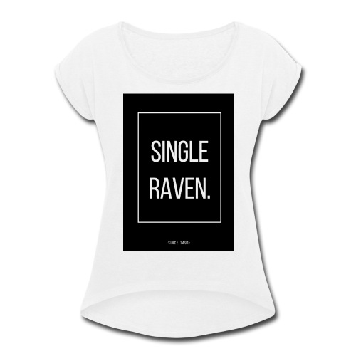 SINGLE RAVEN | MINGLE - Women's Roll Cuff T-Shirt