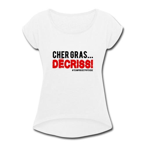 Design Decriss - Women's Roll Cuff T-Shirt