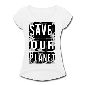 SaveOurPlanet - Women's Roll Cuff T-Shirt