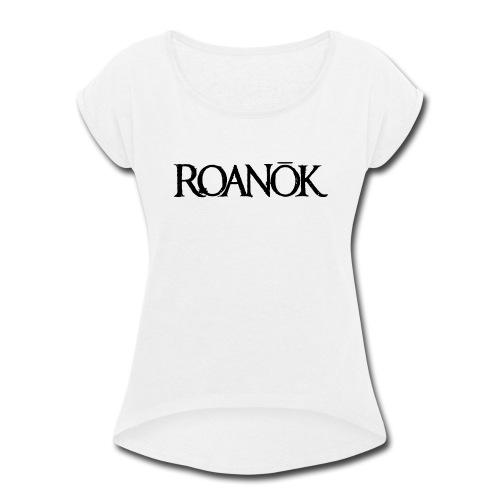 Roanok - Women's Roll Cuff T-Shirt