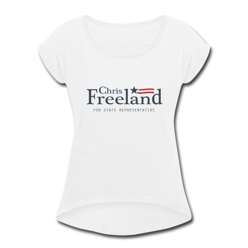 FREELAND FOR STATE REP - Women's Roll Cuff T-Shirt