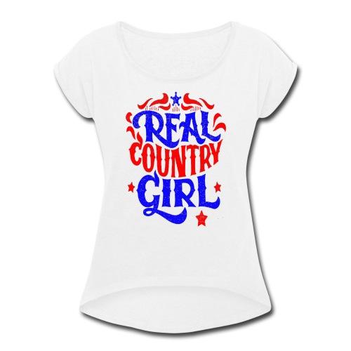 Real Country Girls - Women's Roll Cuff T-Shirt