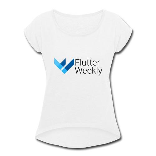 Flutter Weekly - Women's Roll Cuff T-Shirt