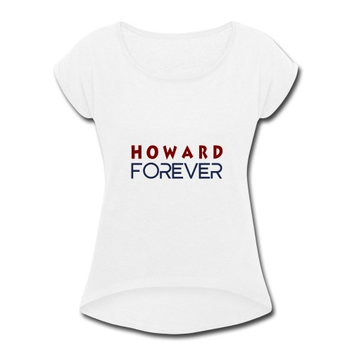 Howard Forever - Women's Roll Cuff T-Shirt