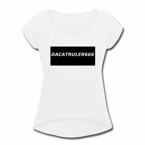 DaCatRuler666 1'st merch set - Women's Roll Cuff T-Shirt