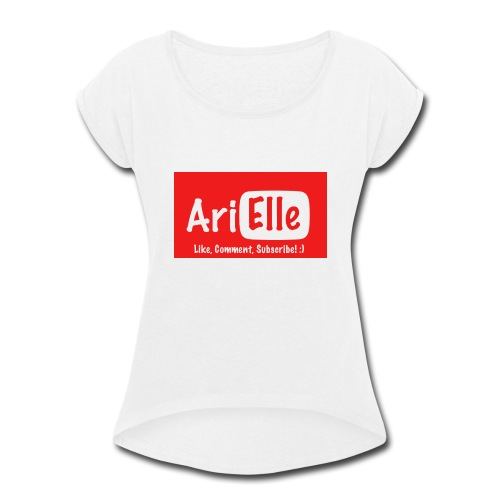 ARIELLE THE YOUTUBER Collection - Women's Roll Cuff T-Shirt