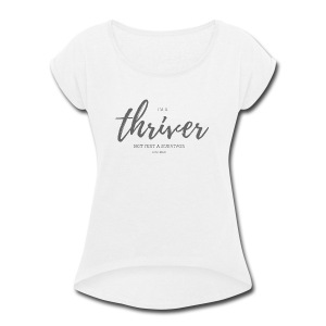 I'm a thriver - Women's Roll Cuff T-Shirt
