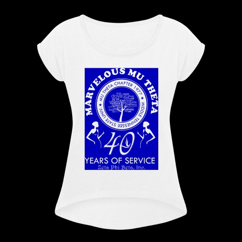 Mu Theta 40th anniversary celebration - Women's Roll Cuff T-Shirt
