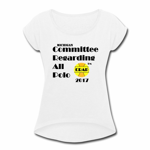 Committee Regarding All Polo - Women's Roll Cuff T-Shirt