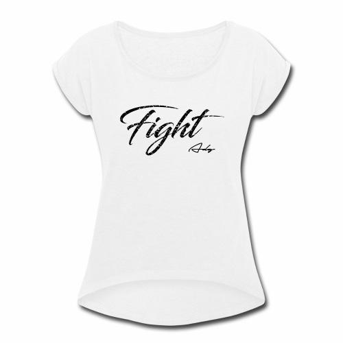 Fight Tee - Women's Roll Cuff T-Shirt