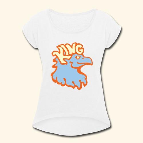 Chicken King - Women's Roll Cuff T-Shirt