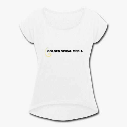 Golden Spiral Media Black Logo - Women's Roll Cuff T-Shirt