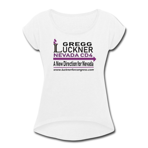 Luckner for Congress Online Store - Women's Roll Cuff T-Shirt
